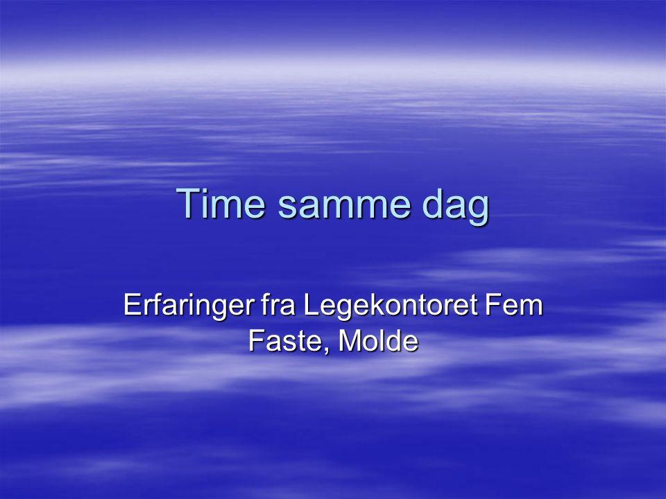 Time samme dag Erfaringer fra Legekontoret Fem Faste, Molde