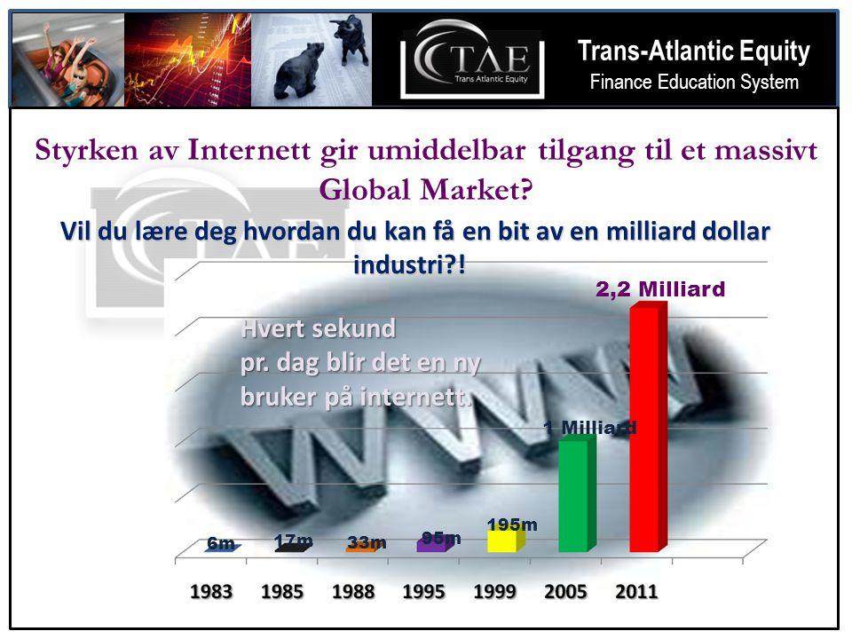 T Trans-Atlantic Equity Finance Education System Styrken av Internett gir umiddelbar tilgang til et massivt Global Market.