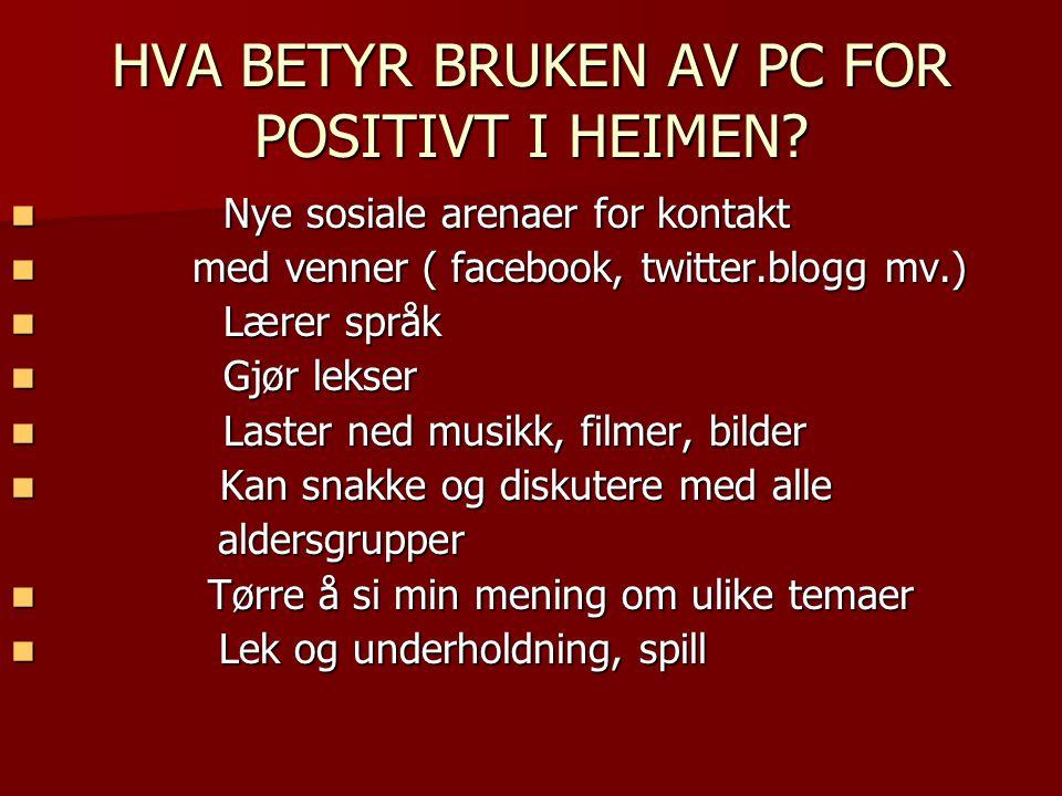 HVA BETYR BRUKEN AV PC FOR POSITIVT I HEIMEN.