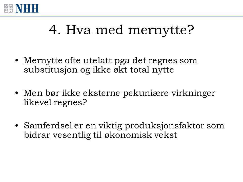 4. Hva med mernytte.