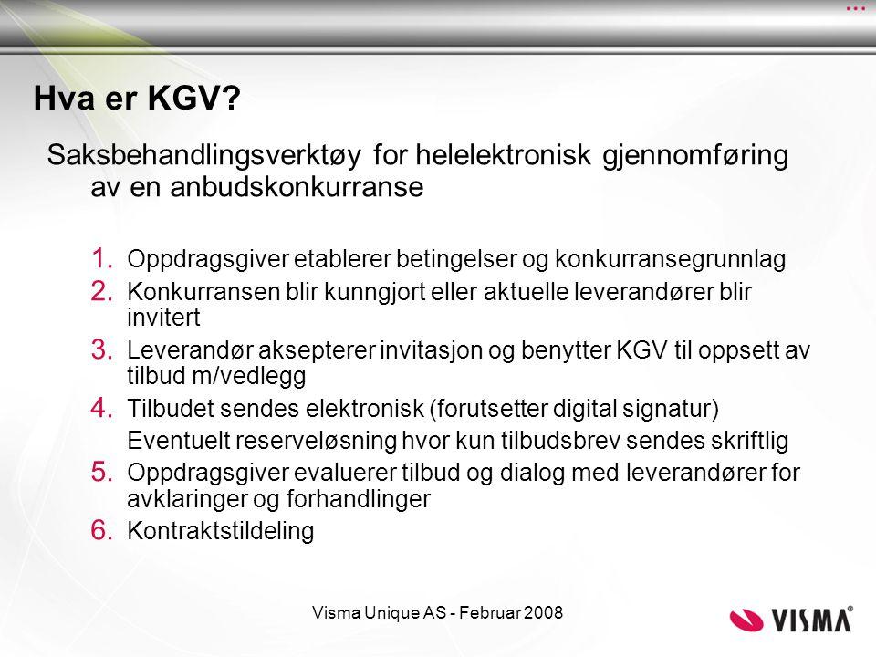 Visma Unique AS - Februar 2008 Hva er KGV? Saksbehandlingsverktøy for helelektronisk gjennomføring av en anbudskonkurranse 1. Oppdragsgiver etablerer
