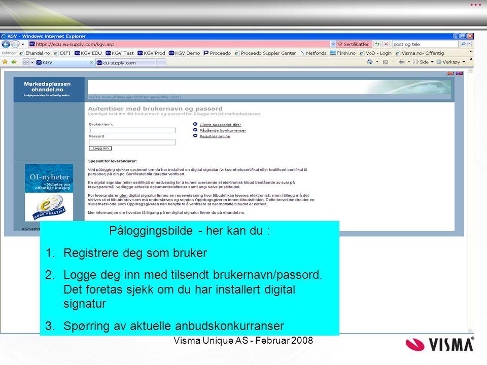 Visma Unique AS - Februar 2008 Påloggingsbilde - her kan du : 1.Registrere deg som bruker 2.Logge deg inn med tilsendt brukernavn/passord. Det foretas