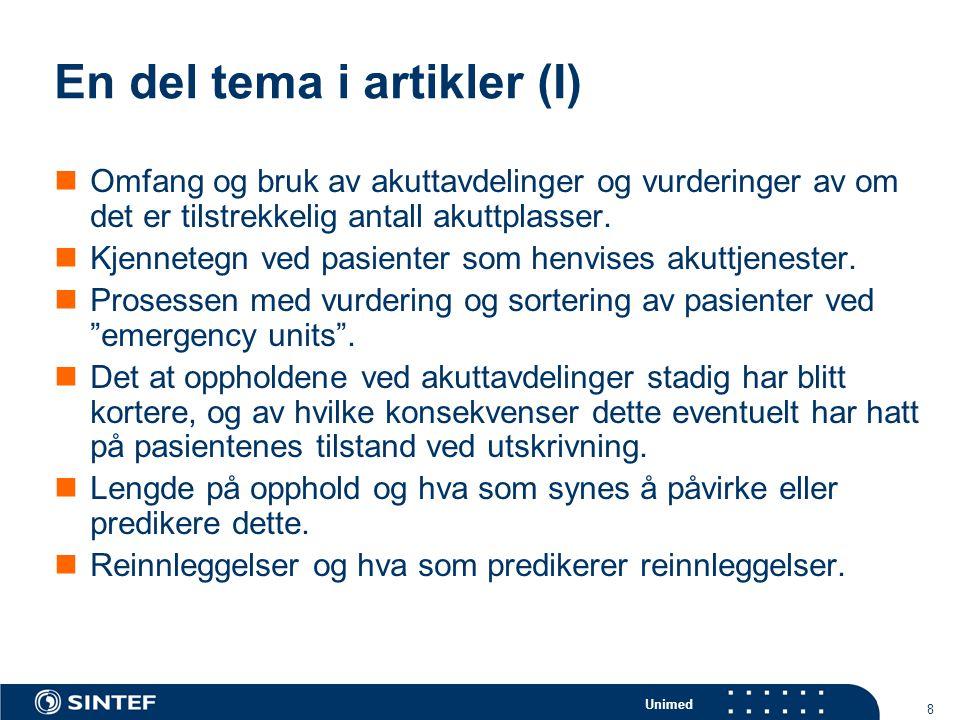 Unimed 8 En del tema i artikler (I)  Omfang og bruk av akuttavdelinger og vurderinger av om det er tilstrekkelig antall akuttplasser.