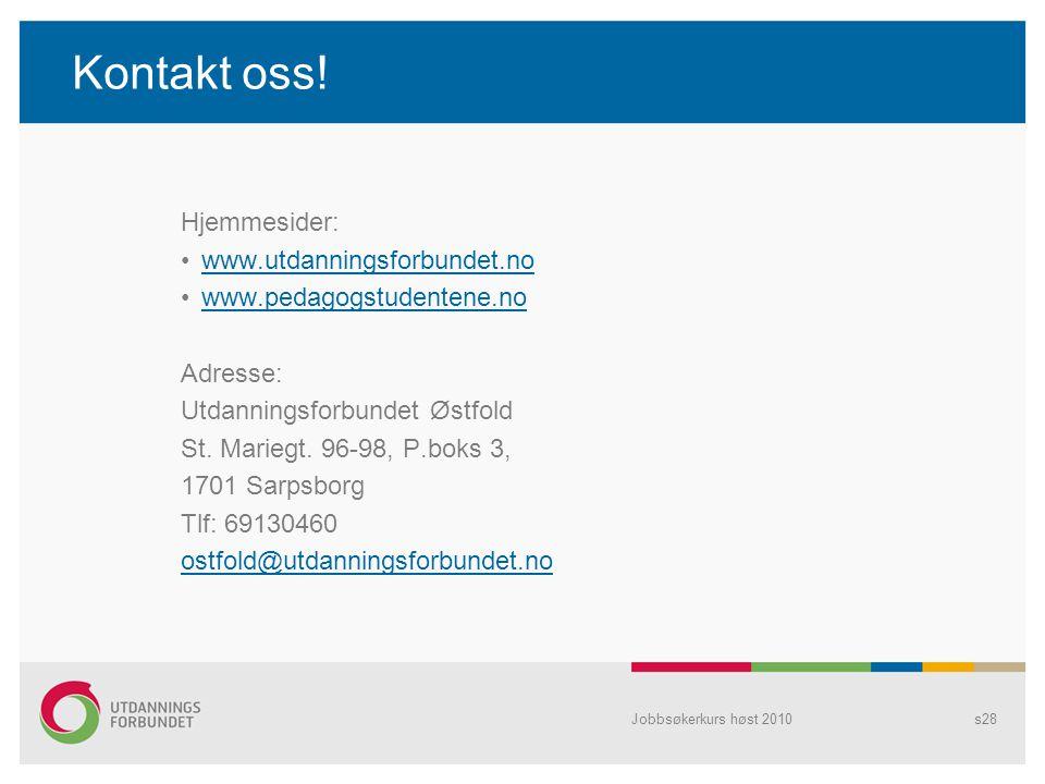 Kontakt oss! Hjemmesider: •www.utdanningsforbundet.nowww.utdanningsforbundet.no •www.pedagogstudentene.nowww.pedagogstudentene.no Adresse: Utdanningsf