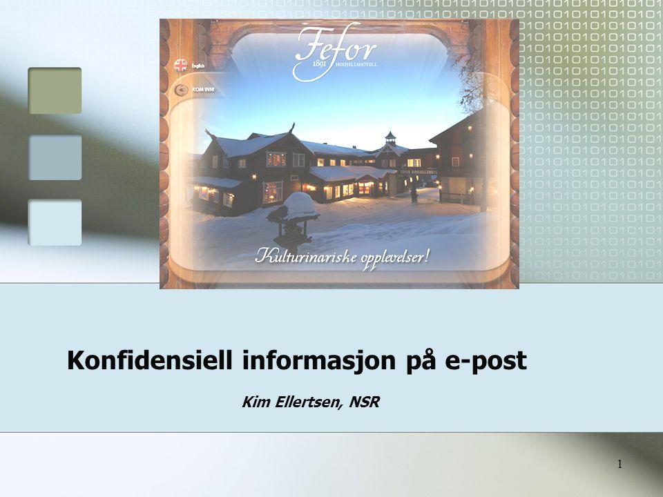 1 Konfidensiell informasjon på e-post Kim Ellertsen, NSR