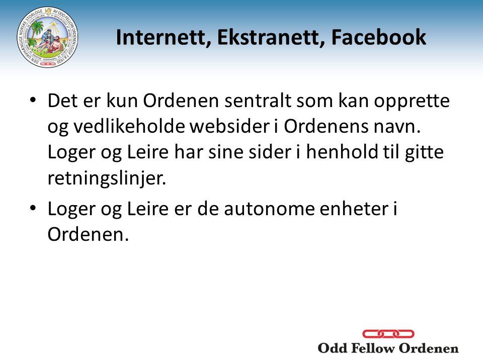 Internett, Ekstranett, Facebook • Det er kun Ordenen sentralt som kan opprette og vedlikeholde websider i Ordenens navn. Loger og Leire har sine sider