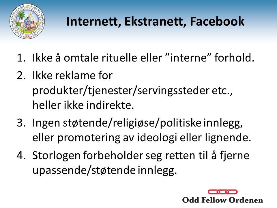 """Internett, Ekstranett, Facebook 1.Ikke å omtale rituelle eller """"interne"""" forhold. 2.Ikke reklame for produkter/tjenester/servingssteder etc., heller i"""