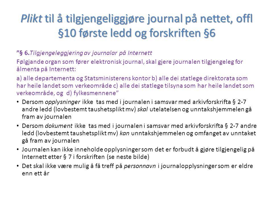 """Plikt til å tilgjengeliggjøre journal på nettet, offl §10 første ledd og forskriften §6 """"§ 6.Tilgjengeleggjering av journalar på Internett Følgjande o"""