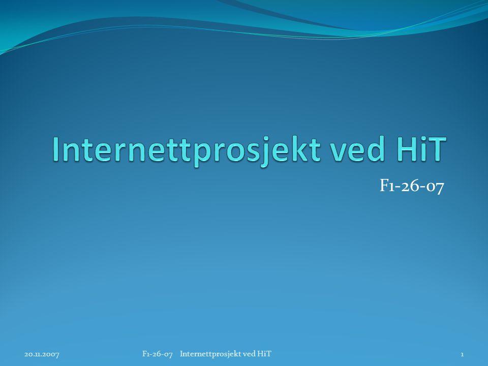 F1-26-07 20.11.2007F1-26-07 Internettprosjekt ved HiT1