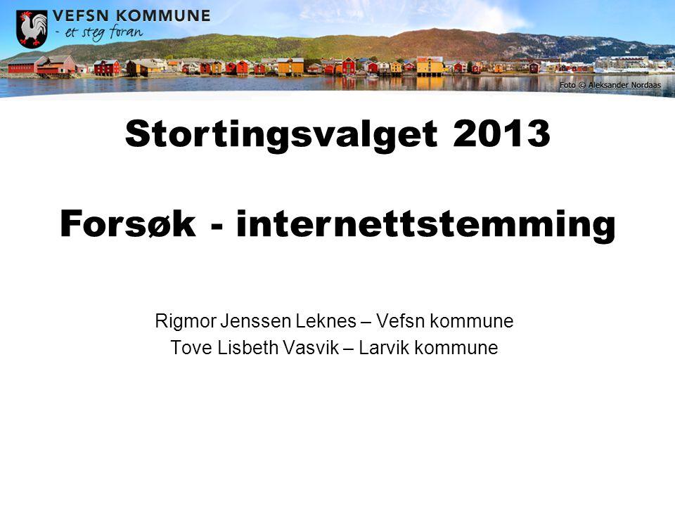 Rigmor Jenssen Leknes – Vefsn kommune Tove Lisbeth Vasvik – Larvik kommune Stortingsvalget 2013 Forsøk - internettstemming