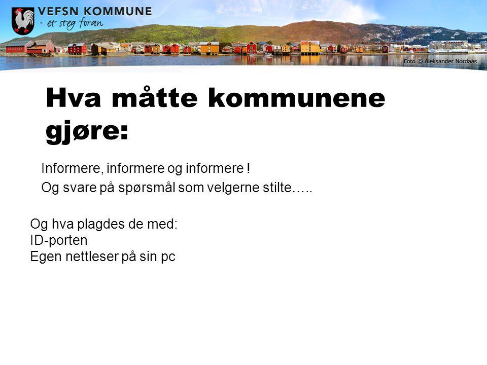 Hva måtte kommunene gjøre: Informere, informere og informere .