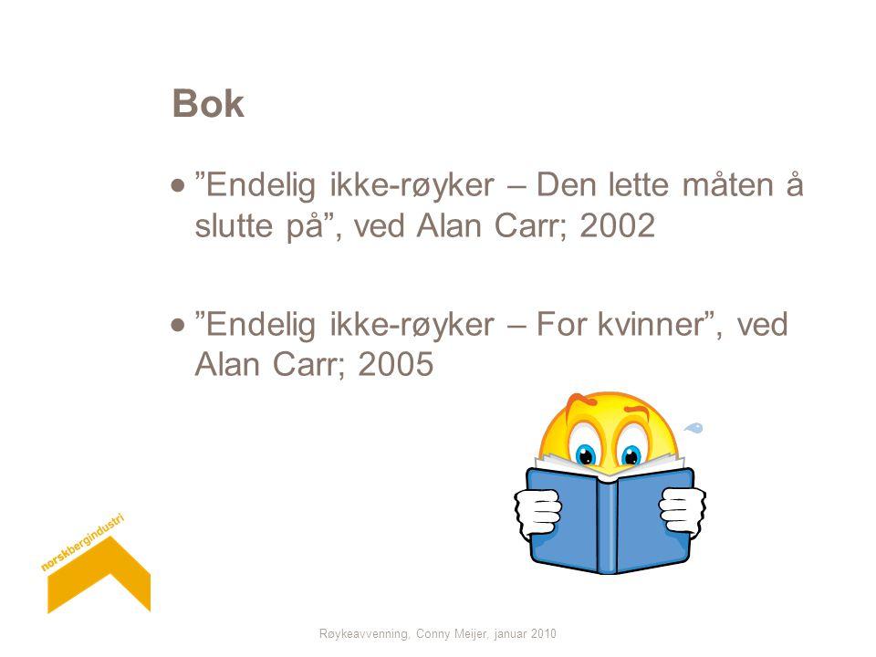 """Røykeavvenning, Conny Meijer, januar 2010 Bok  """"Endelig ikke-røyker – Den lette måten å slutte på"""", ved Alan Carr; 2002  """"Endelig ikke-røyker – For"""