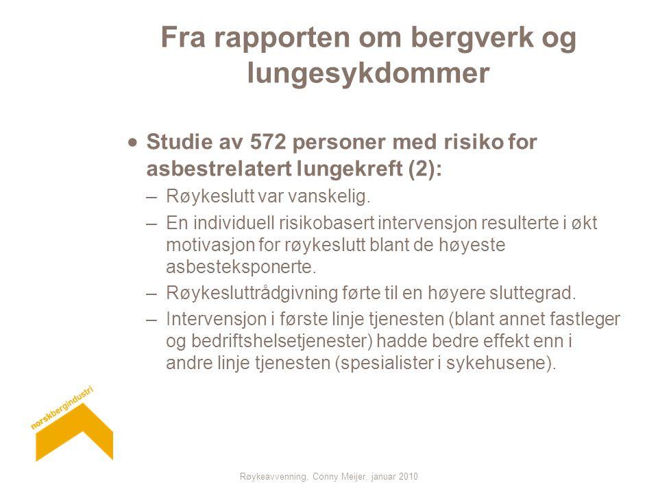 Røykeavvenning, Conny Meijer, januar 2010 Fra rapporten om bergverk og lungesykdommer  Studie av 572 personer med risiko for asbestrelatert lungekref