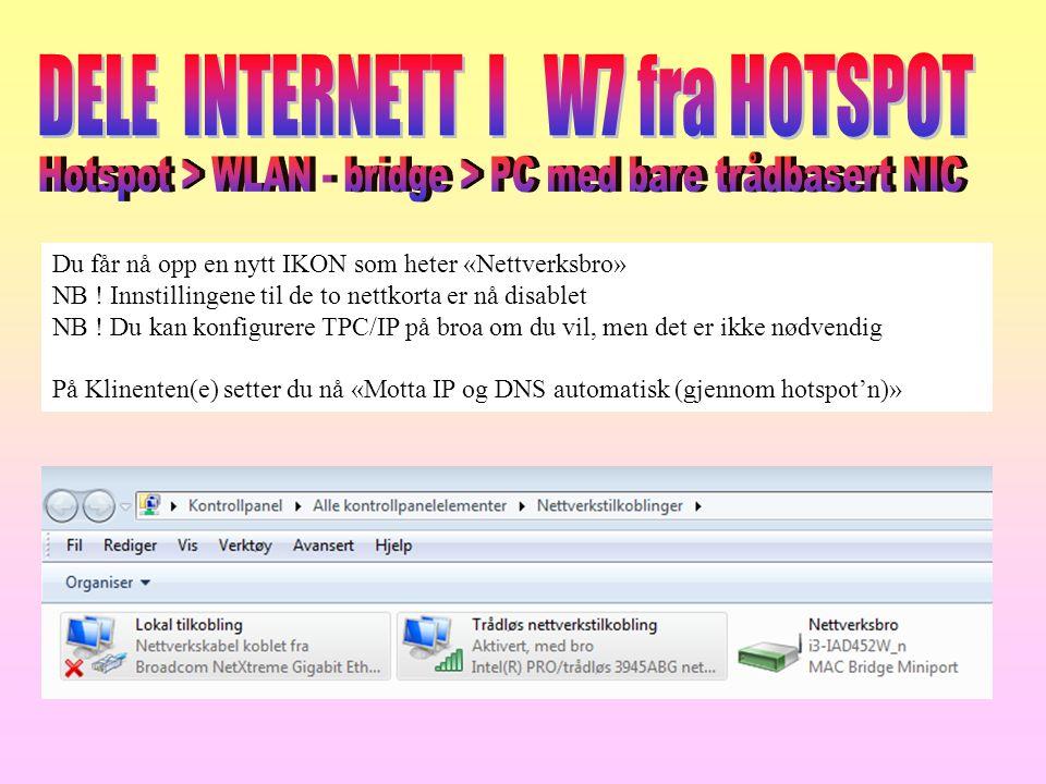 Du får nå opp en nytt IKON som heter «Nettverksbro» NB ! Innstillingene til de to nettkorta er nå disablet NB ! Du kan konfigurere TPC/IP på broa om d