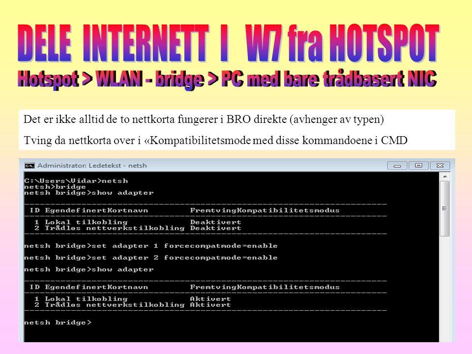 Det er ikke alltid de to nettkorta fungerer i BRO direkte (avhenger av typen) Tving da nettkorta over i «Kompatibilitetsmode med disse kommandoene i C