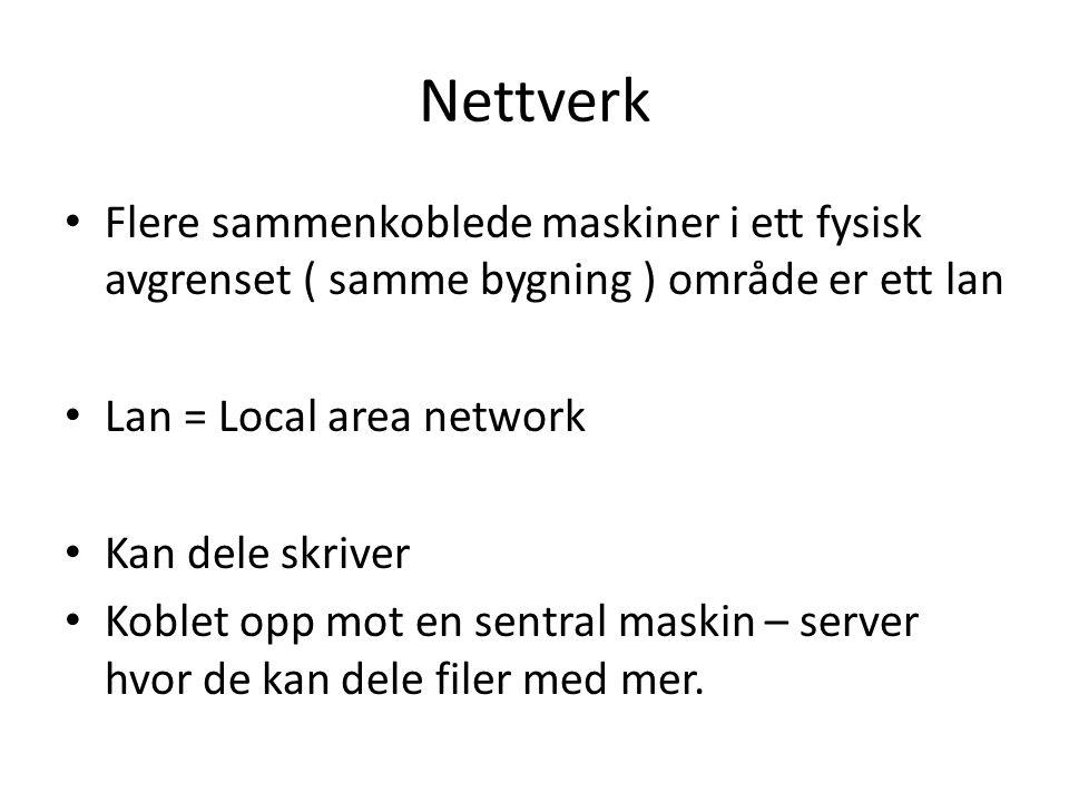 Nettverk • Flere sammenkoblede maskiner i ett fysisk avgrenset ( samme bygning ) område er ett lan • Lan = Local area network • Kan dele skriver • Kob