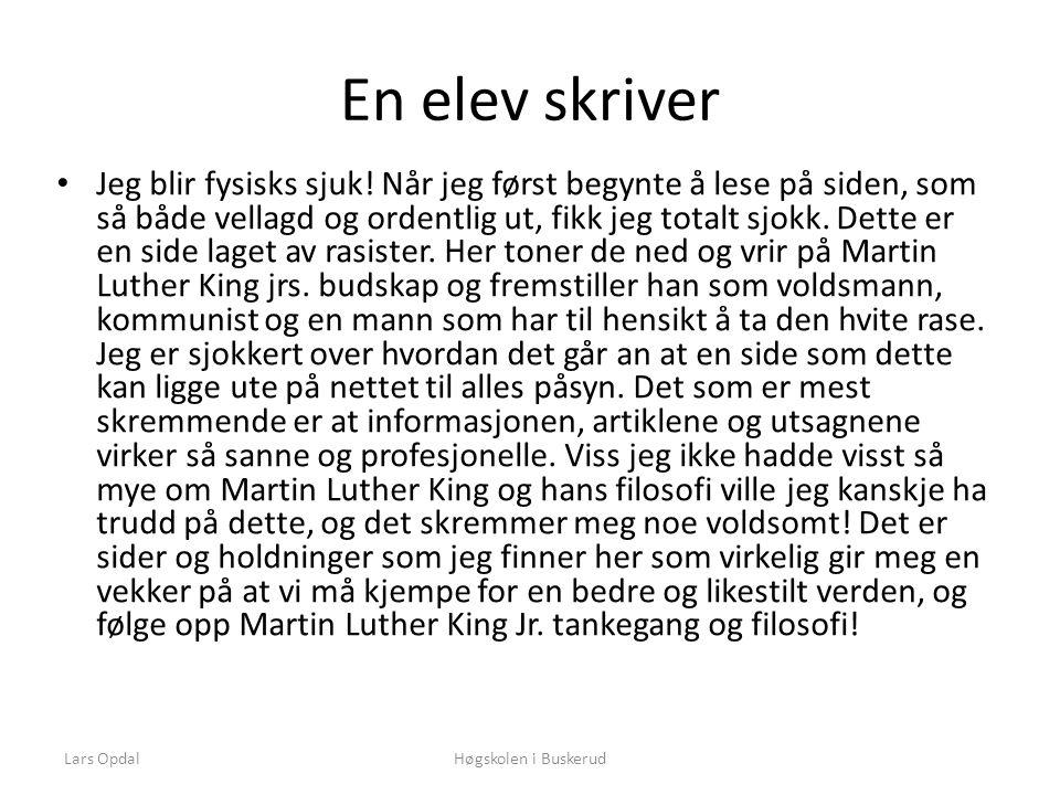 Lars OpdalHøgskolen i Buskerud En elev skriver • Jeg blir fysisks sjuk.