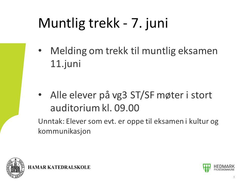 • Melding om trekk til muntlig eksamen 14.juni • Alle på vg3 ST/SF som ikke har hatt 4 eksamener møter Muntlig trekk - 12.