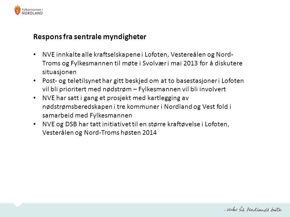 Respons fra sentrale myndigheter • NVE innkalte alle kraftselskapene i Lofoten, Vestereålen og Nord- Troms og Fylkesmannen til møte i Svolvær i mai 20