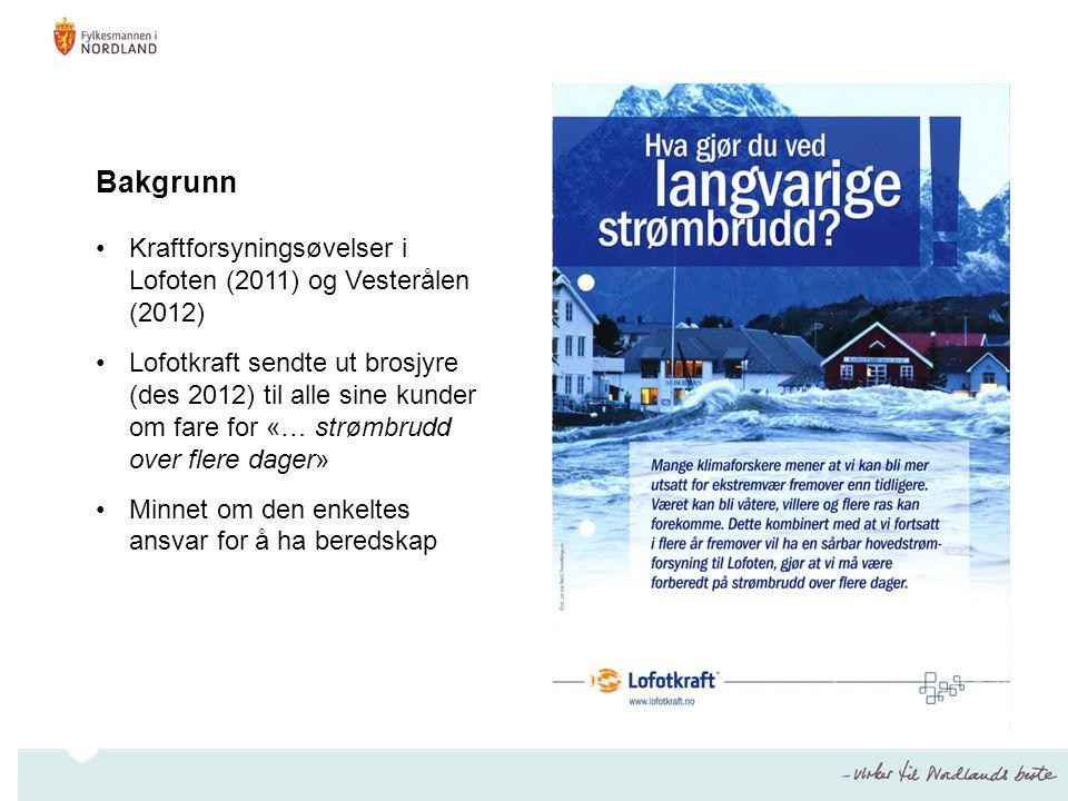 •Kraftforsyningsøvelser i Lofoten (2011) og Vesterålen (2012) •Lofotkraft sendte ut brosjyre (des 2012) til alle sine kunder om fare for «… strømbrudd