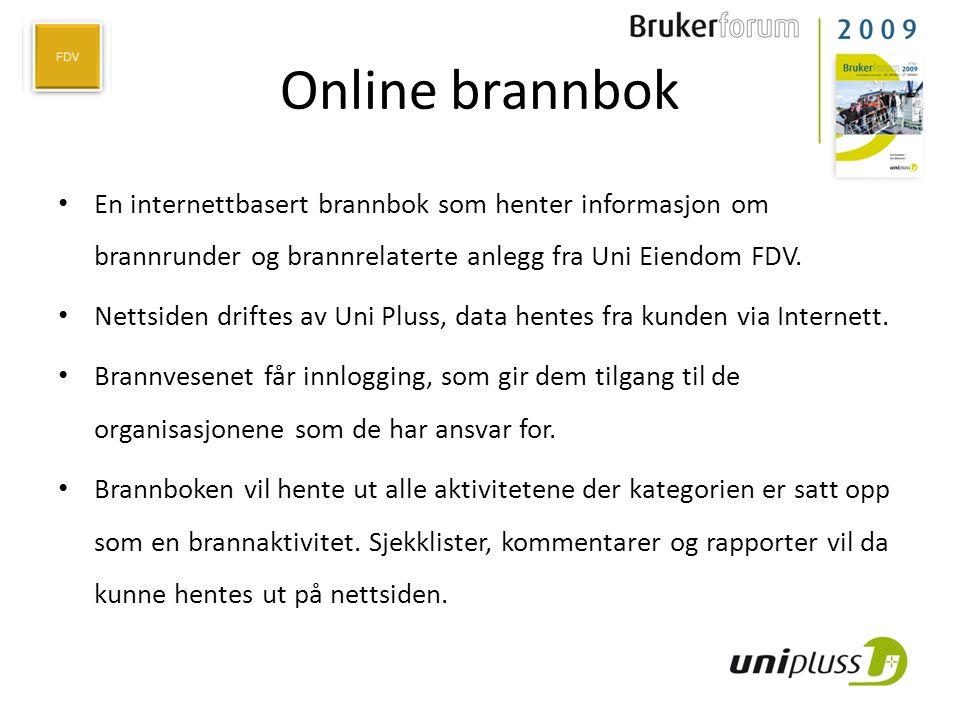 Online brannbok • En internettbasert brannbok som henter informasjon om brannrunder og brannrelaterte anlegg fra Uni Eiendom FDV. • Nettsiden driftes