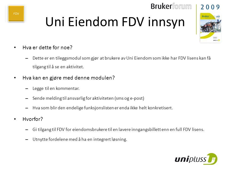 Uni Eiendom FDV innsyn • Hva er dette for noe? – Dette er en tileggsmodul som gjør at brukere av Uni Eiendom som ikke har FDV lisens kan få tilgang ti