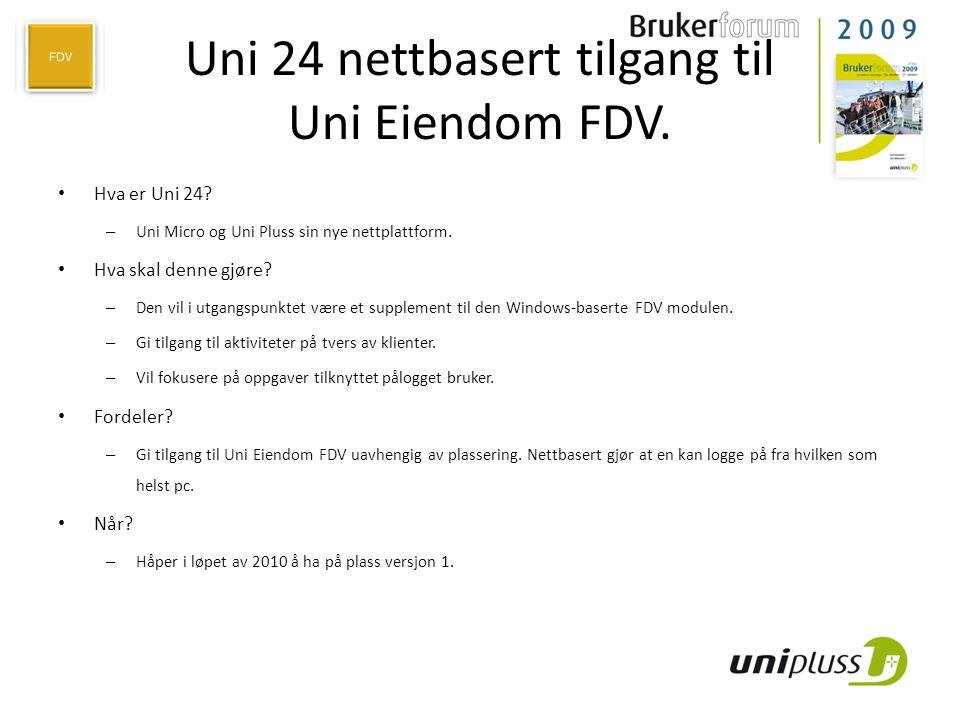 Uni 24 nettbasert tilgang til Uni Eiendom FDV. • Hva er Uni 24? – Uni Micro og Uni Pluss sin nye nettplattform. • Hva skal denne gjøre? – Den vil i ut