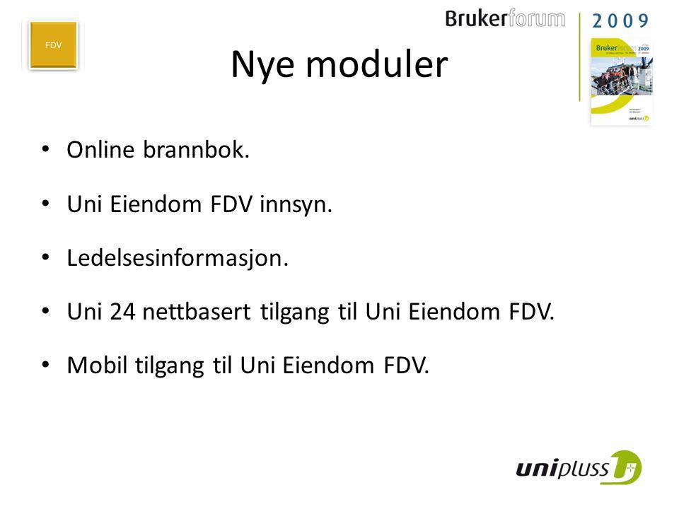 Nye moduler • Online brannbok. • Uni Eiendom FDV innsyn. • Ledelsesinformasjon. • Uni 24 nettbasert tilgang til Uni Eiendom FDV. • Mobil tilgang til U