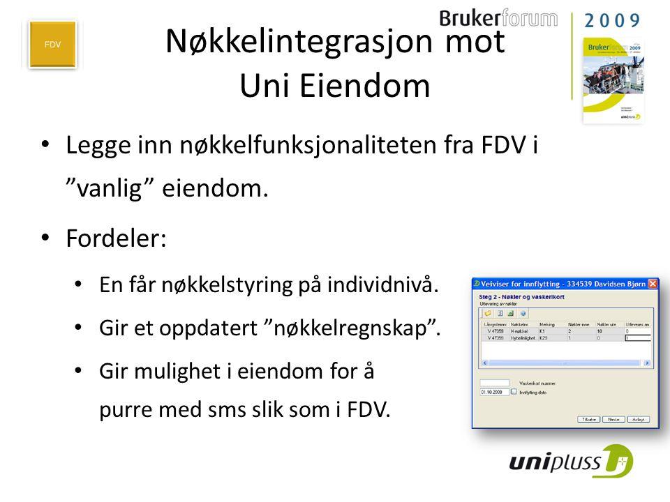 """Nøkkelintegrasjon mot Uni Eiendom • Legge inn nøkkelfunksjonaliteten fra FDV i """"vanlig"""" eiendom. • Fordeler: • En får nøkkelstyring på individnivå. •"""