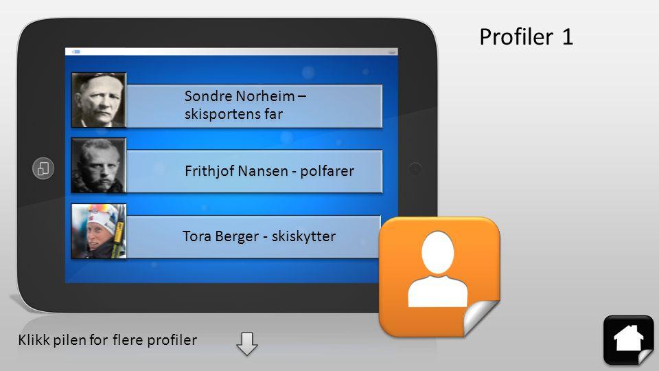 Petter Northug - langrennsløper Birkebeinerne Bjørn Wirkola – hoppe etter Wirkola Profiler 2 Tilbake til profiler 1