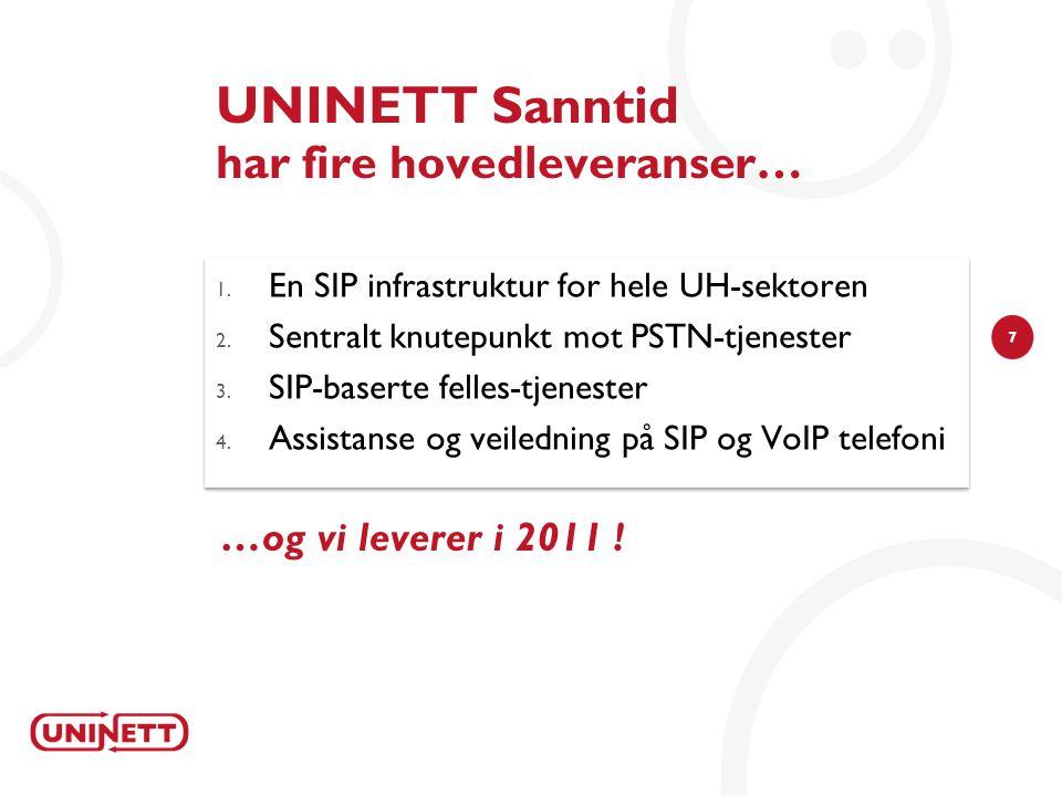 7 UNINETT Sanntid har fire hovedleveranser… 1.En SIP infrastruktur for hele UH-sektoren 2.