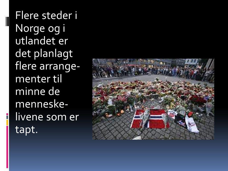 Flere steder i Norge og i utlandet er det planlagt flere arrange- menter til minne de menneske- livene som er tapt.