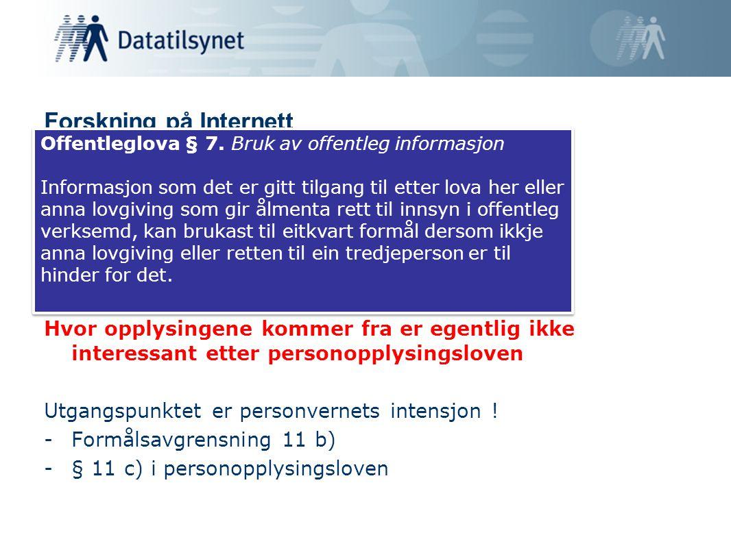 Forskning på Internett Forutsetninger: Personopplysinger – loven gjelder Allment tilgjengelig – spiller det noen rolle.