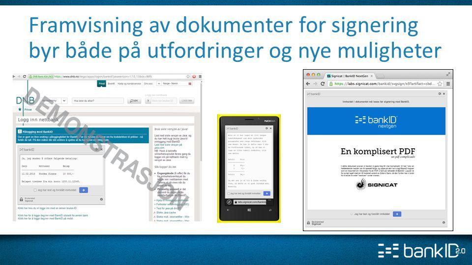 Framvisning av dokumenter for signering byr både på utfordringer og nye muligheter