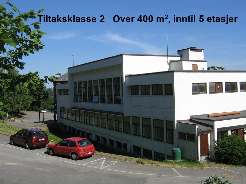 Tiltaksklasse 2 Over 400 m 2, inntil 5 etasjer
