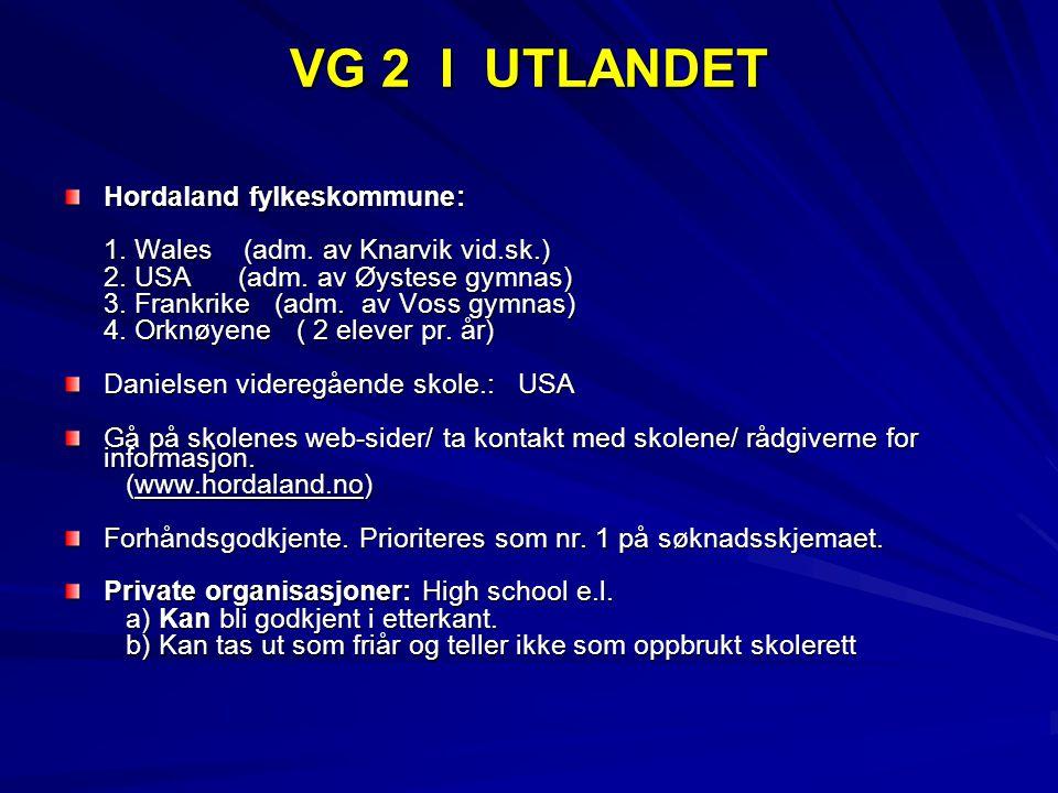 VG 2 I UTLANDET Hordaland fylkeskommune: 1. Wales (adm.