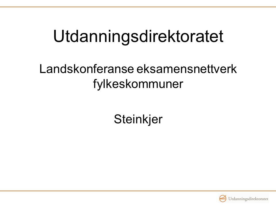 Utdanningsdirektoratet Landskonferanse eksamensnettverk fylkeskommuner Steinkjer