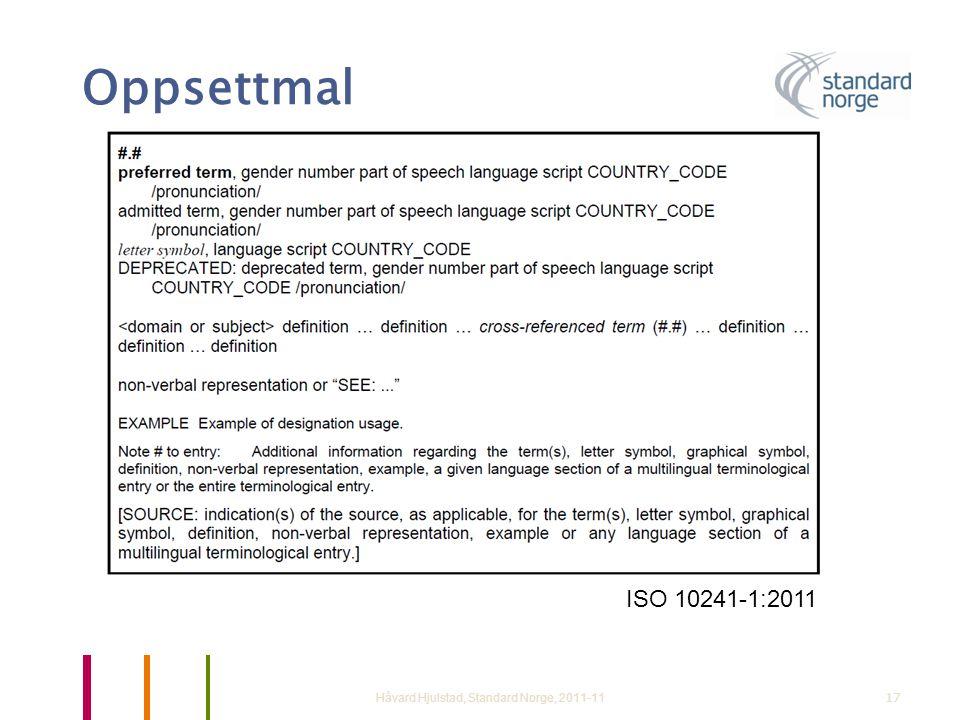 Oppsettmal Håvard Hjulstad, Standard Norge, 2011-1117 ISO 10241-1:2011