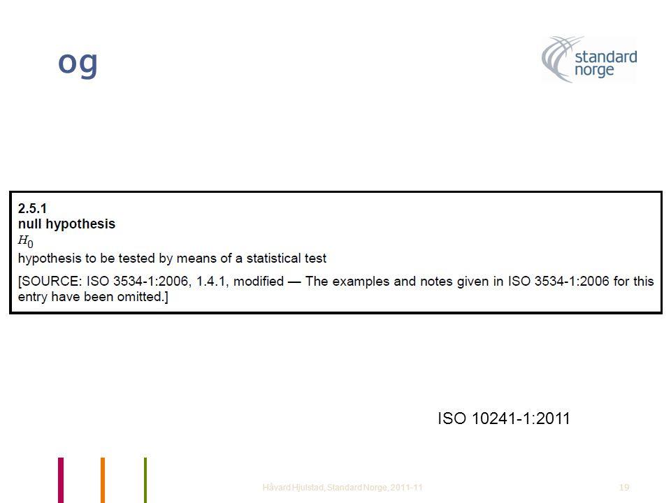og Håvard Hjulstad, Standard Norge, 2011-1119 ISO 10241-1:2011