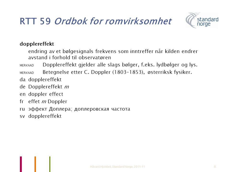RTT 59 Ordbok for romvirksomhet dopplereffekt endring av et bølgesignals frekvens som inntreffer når kilden endrer avstand i forhold til observatøren