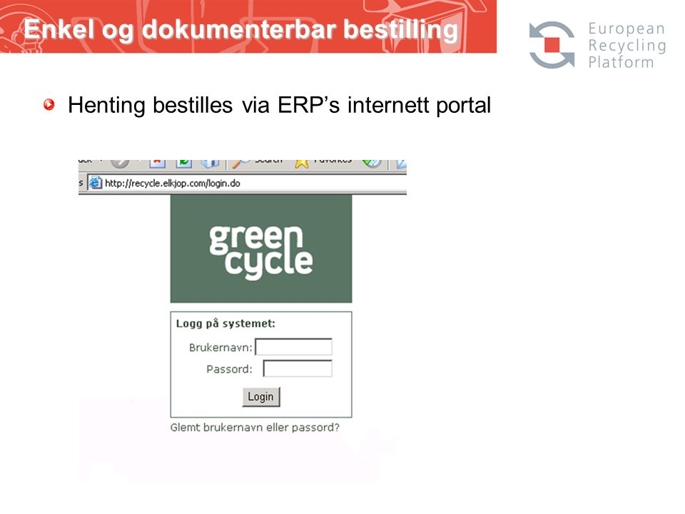 Henting bestilles via ERP's internett portal Enkel og dokumenterbar bestilling