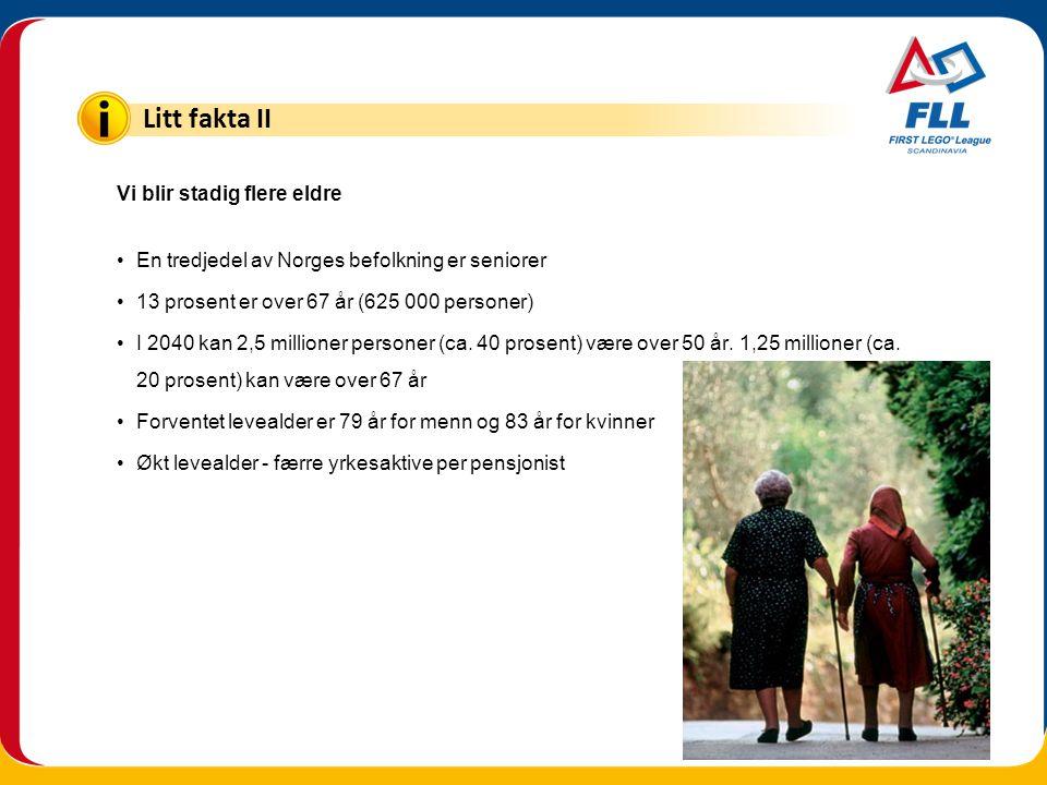 Vi blir stadig flere eldre •En tredjedel av Norges befolkning er seniorer •13 prosent er over 67 år (625 000 personer) •I 2040 kan 2,5 millioner perso