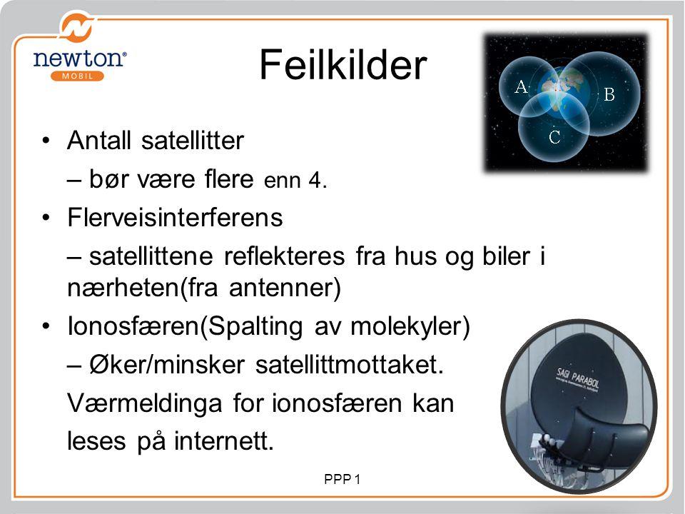 Feilkilder •Antall satellitter – bør være flere enn 4. •Flerveisinterferens – satellittene reflekteres fra hus og biler i nærheten(fra antenner) •Iono
