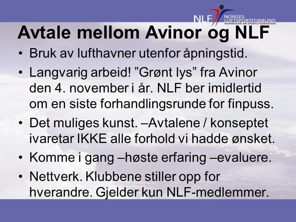 Avtale mellom Avinor og NLF •Bruk av lufthavner utenfor åpningstid.