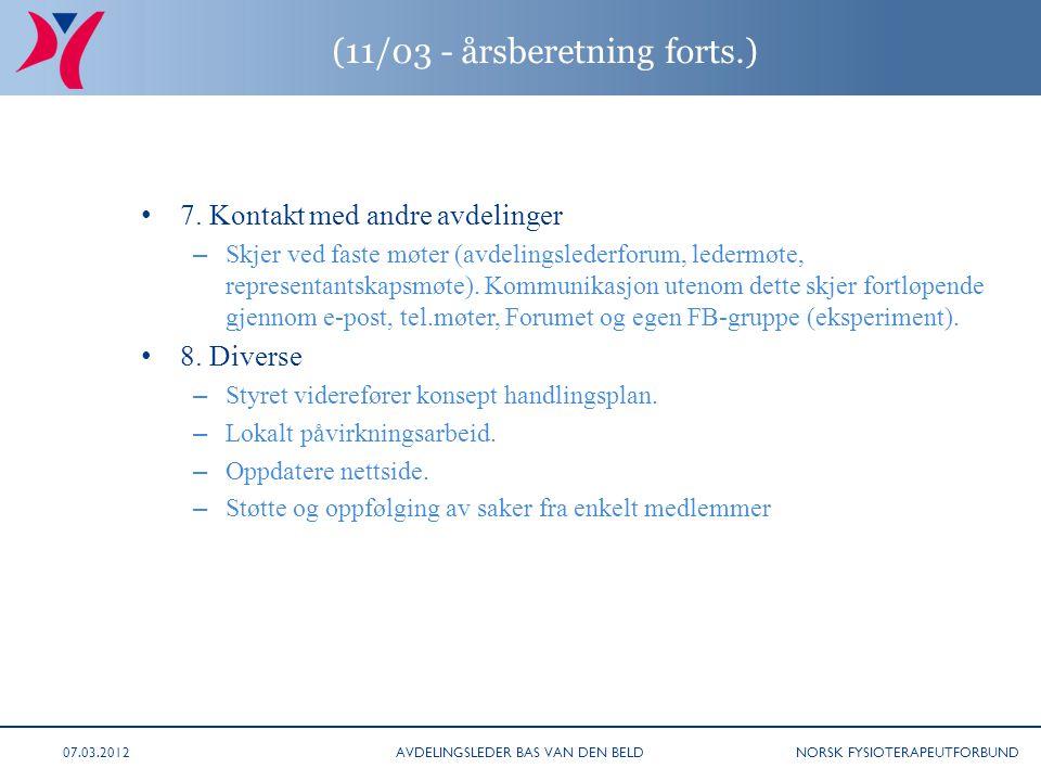 NORSK FYSIOTERAPEUTFORBUND (11/03 - årsberetning forts.) • 7. Kontakt med andre avdelinger – Skjer ved faste møter (avdelingslederforum, ledermøte, re