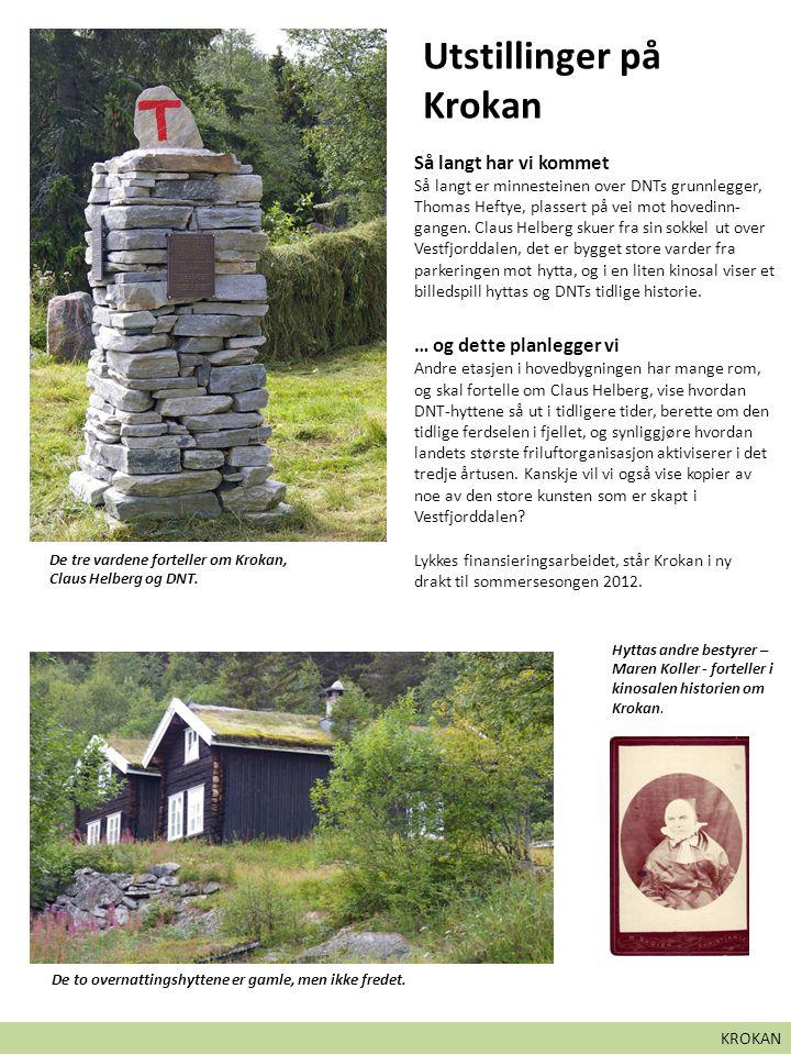 Bli med i Krokans venner KROKAN Krokan er DNTs første hytte, med stor kulturhistorisk verdi.