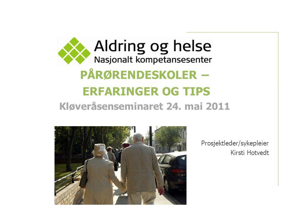 PÅRØRENDESKOLER – ERFARINGER OG TIPS Kløveråsenseminaret 24.