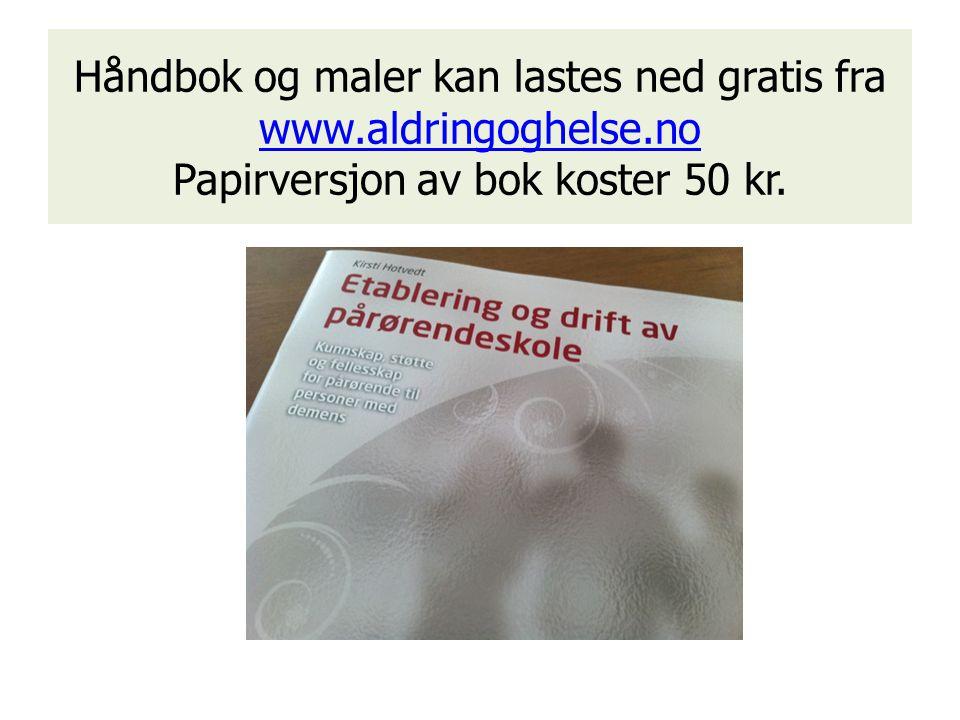 Håndbok og maler kan lastes ned gratis fra www.aldringoghelse.no Papirversjon av bok koster 50 kr.