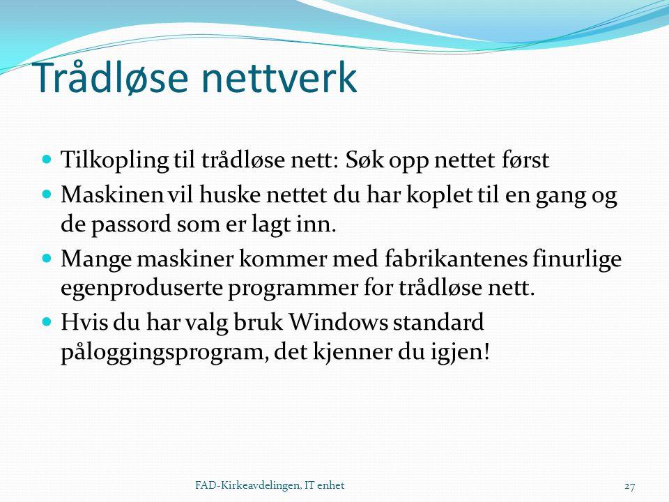 Trådløse nettverk  Tilkopling til trådløse nett: Søk opp nettet først  Maskinen vil huske nettet du har koplet til en gang og de passord som er lagt