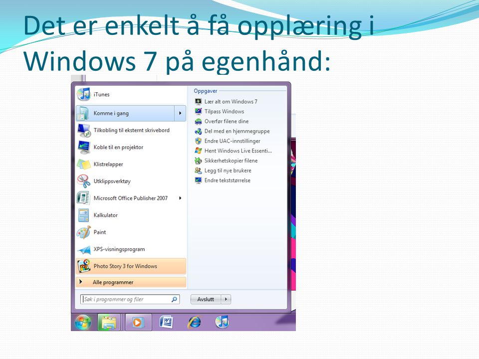 Det er enkelt å få opplæring i Windows 7 på egenhånd: